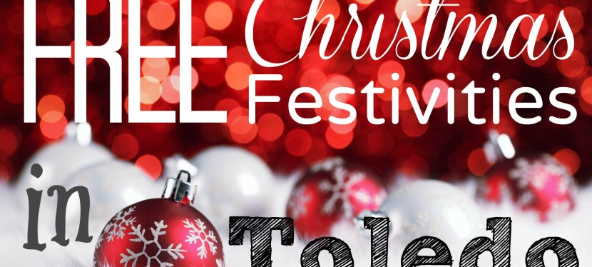 Free Family-Friendly 2019 Christmas Events in Toledo & Surrounding Area