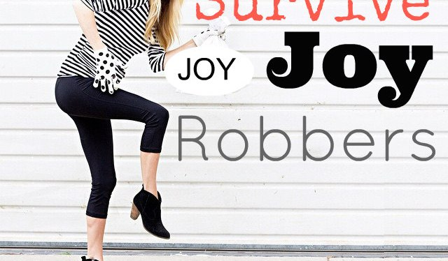 How to Survive Joy Robbers
