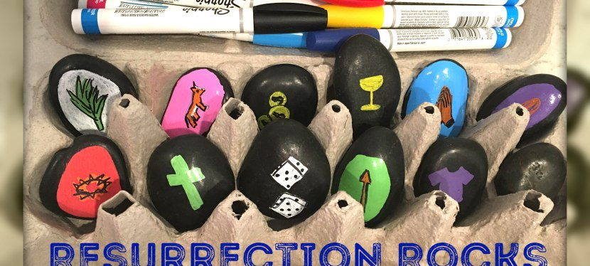 Resurrection Rocks! (Modern take on Resurrection Eggs)