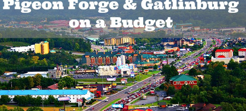 Pigeon Forge & Gatlinburg on a Budget