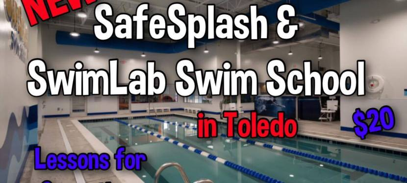SafeSplash & SwimLab Swim School is OPENING in Toledo!!